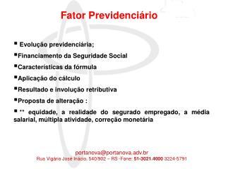 Evolução previdenciária; Financiamento da Seguridade Social Características da fórmula