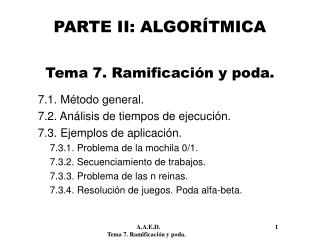 PARTE II: ALGORÍTMICA Tema 7. Ramificación y poda.
