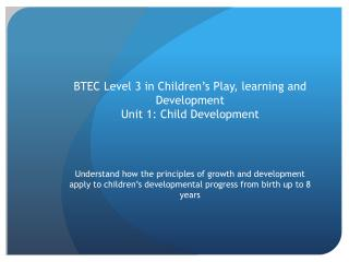 BTEC Level 3 in Children's Play, learning and Development Unit 1: Child Development