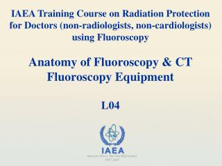 Anatomy of Fluoroscopy & CT Fluoroscopy Equipment L04