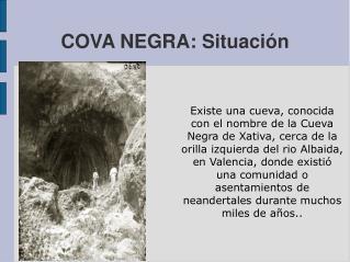 COVA NEGRA: Situación