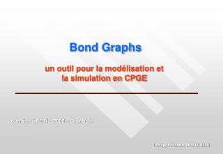 Bond Graphs un outil pour la modélisation et  la simulation en CPGE