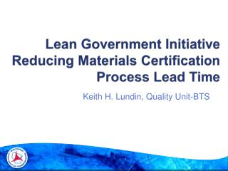 Lean Government Initiative Reducing Materials Certification Process Lead Time