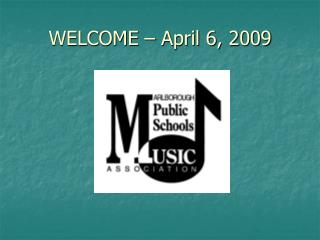 WELCOME � April 6, 2009