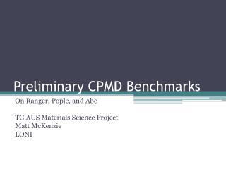 Preliminary CPMD Benchmarks