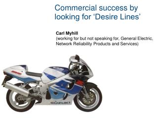 Commercial success by looking for 'Desire Lines'