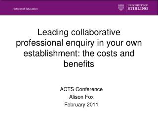 Leading collaborative professional enquiry in your own establishment: the costs and benefits