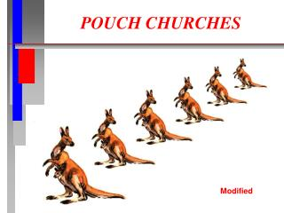 POUCH CHURCHES