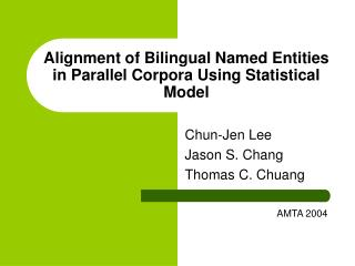 Alignment of Bilingual Named Entities in Parallel Corpora Using Statistical Model