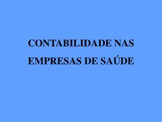 CONTABILIDADE NAS EMPRESAS DE SAÚDE