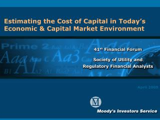 Estimating the Cost of Capital in Today�s Economic & Capital Market Environment