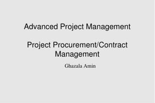 Advanced Project Management Project Procurement/Contract Management