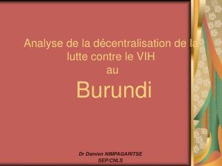 Analyse de la décentralisation de la lutte contre le VIH  au  Burundi
