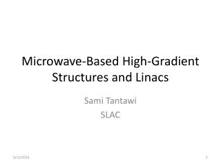Microwave-Based High-Gradient Structures and Linacs