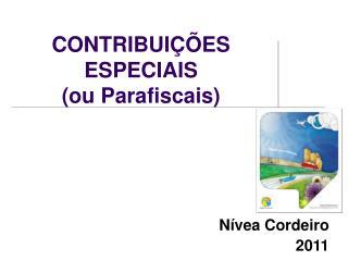 CONTRIBUI��ES ESPECIAIS  (ou Parafiscais)