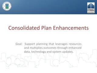 Consolidated Plan Enhancements