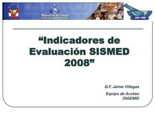 """Indicadores de Evaluación SISMED 2008"""