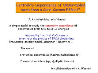 A simple model to study the  centrality dependence  of