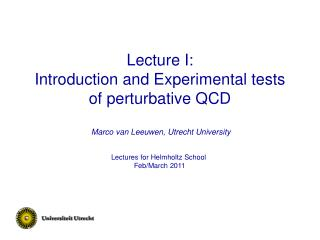 Lecture I:  Introduction and Experimental tests  of perturbative QCD