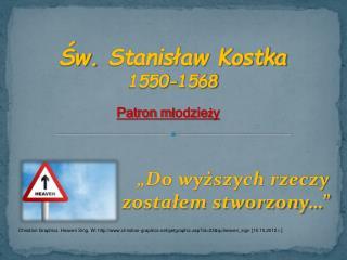 Św.  Stanisław Kostka 1550-1568