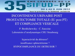 INCONTINENCE URINAIRE POST PROSTATECTOMIE TOTALE (IU post PT) ET COMPLIANCE VESICALE