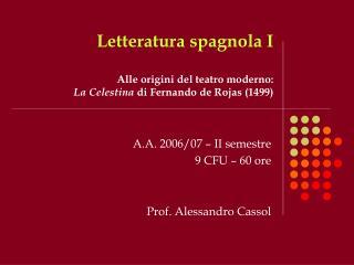 Letteratura spagnola I Alle origini del teatro moderno : La Celestina  di Fernando de Rojas (1499)