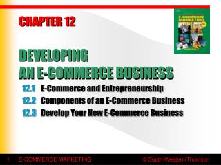 CHAPTER 12 DEVELOPING  AN E-COMMERCE BUSINESS