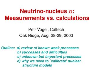Neutrino-nucleus  s : Measurements vs. calculations
