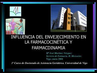 INFLUENCIA DEL ENVEJECIMIENTO EN LA FARMACOCIN TICA Y FARMACDINAMIA
