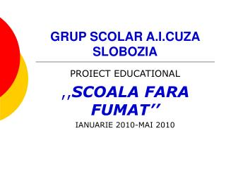 GRUP SCOLAR A.I.CUZA SLOBOZIA