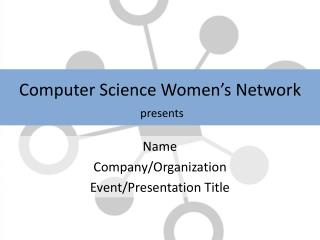 Computer Science Women's Network presents