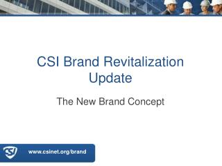 CSI Brand Revitalization Update