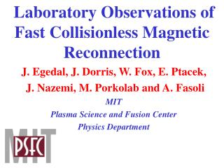 Laboratory Observations of  Fast Collisionless Magnetic Reconnection