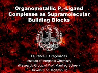 Organometallic P n -Ligand Complexes as Supramolecular Building Blocks