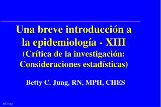Betty C. Jung, RN, MPH, CHES