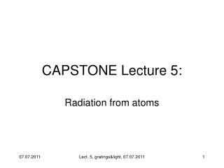 CAPSTONE Lecture 5: