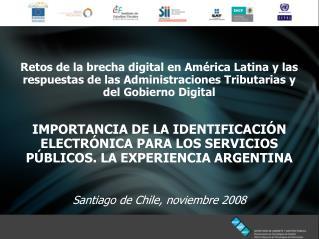 IMPORTANCIA DE LA IDENTIFICACIÓN ELECTRÓNICA PARA LOS SERVICIOS PÚBLICOS. LA EXPERIENCIA ARGENTINA