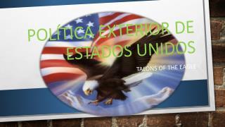 Política Exterior de Estados  U nidos