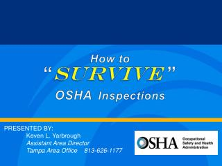 How to  � Survive �  OSHA Inspections