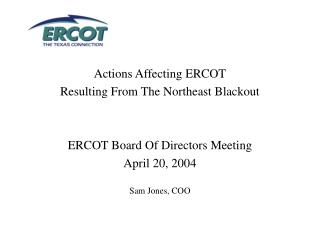 Actions Affecting ERCOT Resulting From The Northeast Blackout ERCOT Board Of Directors Meeting