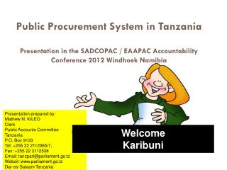 Presentation prepared by: Mathew N. KILEO Clerk Public Accounts Committee  Tanzania P.O. Box 9133