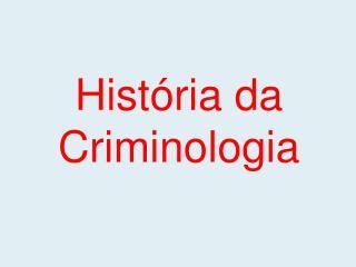 Hist�ria da  Criminologia