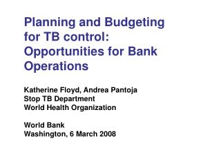 Planning and Budgeting for TB control: Opportunities for Bank Operations