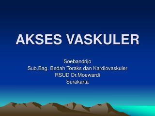 AKSES VASKULER