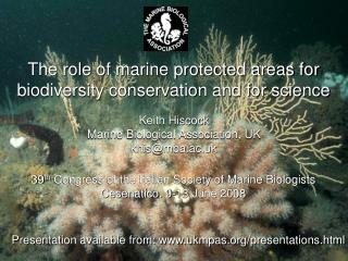 The role of marine protected areas for biodiversity conservation and for science