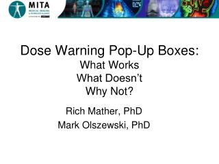 Dose Warning Pop-Up Boxes:  What Works What Doesn't Why Not?
