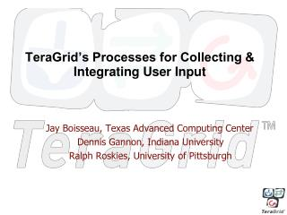 TeraGrid�s Processes for Collecting & Integrating User Input