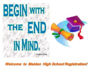 Welcome  to  Maiden  High School Registration!