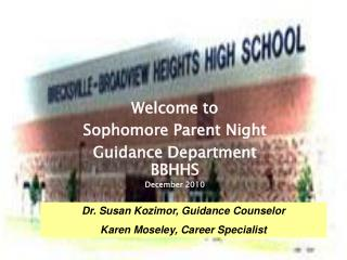 Welcome to Sophomore Parent Night Guidance Department  BBHHS December 2010