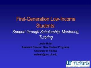 First-Generation Low-Income Students: Support through Scholarship, Mentoring, Tutoring